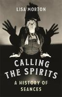 Calling the Spirits: A History of...