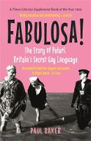 Fabulosa!: The Story of Polari,...