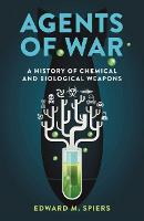Agents of War: A History of Chemical...