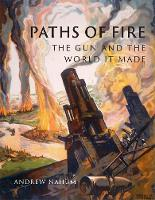 Paths of Fire: The Gun and the World...