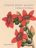 Strange Bright Blooms: A History of...