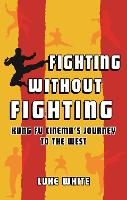 Fighting without Fighting: Kung Fu...