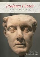 Ptolemy I Soter: A Self-Made Man