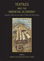 Textiles and the Medieval Economy:...