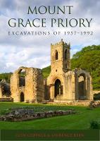 Mount Grace Priory: Excavations of...
