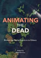 Animating the Dead: Bronze Age Burial...