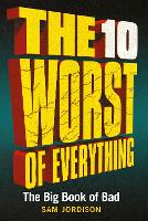 The 10 Worst of Everything: The Big...