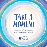 Take a Moment: Activities to Refocus,...