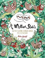 A Million Sloths: Super-Cute ...