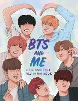 BTS and Me: Your Unofficial Fill-In...