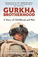 Gurkha Brotherhood: A Story of...