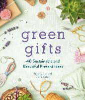 Green Gifts: 40 Sustainable and...