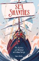 Sea Shanties: The Lyrics and History...