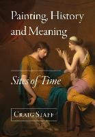 Painting, History and Meaning: Sites...