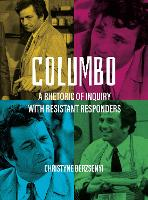 Columbo: A Rhetoric of Inquiry with...