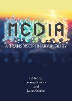 MEDIA: A Transdisciplinary Inquiry