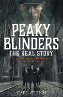 Peaky Blinders: The Real Story: The...