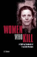 Women Who Kill: A Chilling Casebook ...