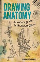 Drawing Anatomy: An Artist's Guide to...
