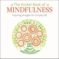 The Pocket Book of Mindfulness: Live...
