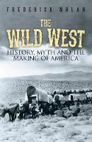 The Wild West: History, myth & the...