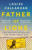 Father of Lions: How One Man Defied...