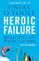 Heroic Failure: Brexit and the...