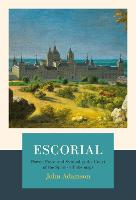 Escorial: The Habsburgs and the ...
