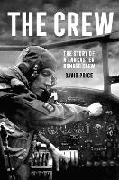 The Crew: The Story of a Lancaster...