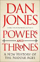 Powers and Thrones: A New History of...