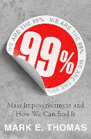 99%: Mass Impoverishment and How We...