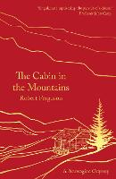 The Cabin in the Mountains: A...