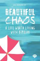 Beautiful Chaos: A Life Worth Living...
