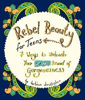 Rebel Beauty for Teens: 7 Ways to...