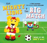 The Mighty Lions & the Big Match: A...