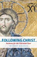 Following Christ: Sermons for the...