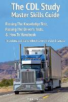 The CDL study master skills guide:...