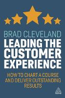 Leading the Customer Experience: How...