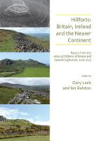 Hillforts: Britain, Ireland and the...
