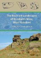 The Rock-Art Landscapes of Rombalds...