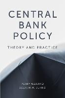 Central Bank Policy: Theory and Practice