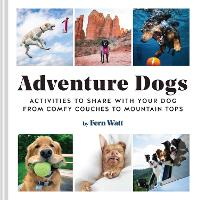 Adventure Dogs: The Dog-Approved ...