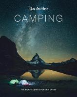 You Are Here: Camping: The Most ...
