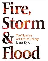 Fire, Storm and Flood: The violence ...