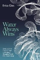 Water Always Wins: Collaborating with...