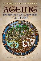 Ageing in Medieval Jewish Culture