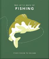 The Little Book of Fishing: From ...