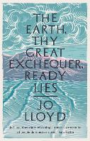 The Earth, Thy Great Exchequer, Ready...