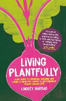 Living Plantfully: Your Guide to...