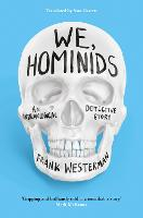 We, Hominids: An anthropological...